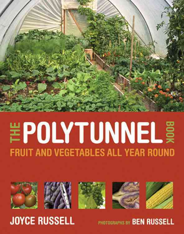 The Polytunnel Book By Russell, Joyce/ Russell, Ben (PHT)