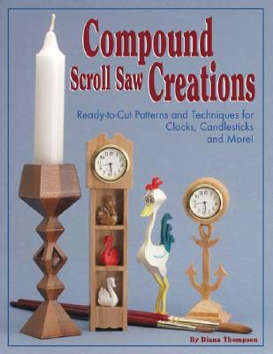 Compound Scroll Saw Creations By Thompson, Diana